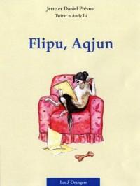 Flipu, Aqjun : (Flippou le chien en kabyle)