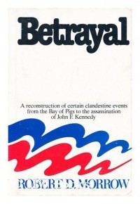 Betrayal / Robert D. Morrow
