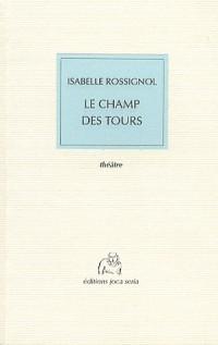 Champ des Tours (le)