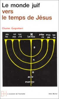Le Monde Juif vers le temps de Jésus
