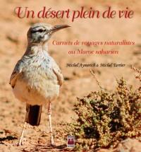 Un Désert Plein de Vie, Carnets de Voyages Naturalistes au Maroc Saharien