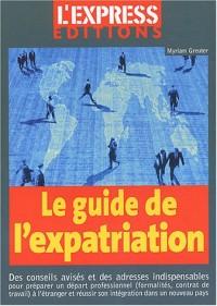 Le guide d'expatriation 2003 : Le guide pour travailler à l'étranger