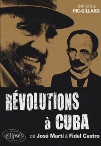 Révolutions à Cuba : De José Marti à Fidel Castro