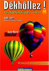Dékhôllez ! Les maths à l'oral MP-MP* - Niveau X, Centrale, Mines