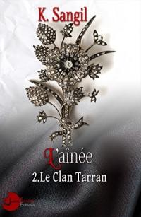 L'Aînée: T2 - LE CLAN TARRAN