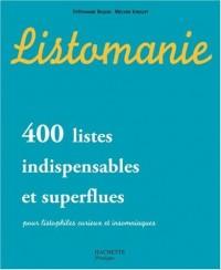 Listomanie : 400 Listes indispensables et superflues pour listophiles curieux et insomniaques