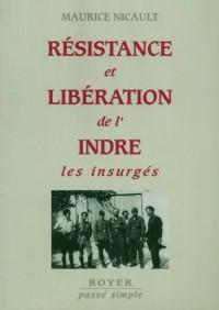 Resistance et Liberation de l'Indre, les Insurges