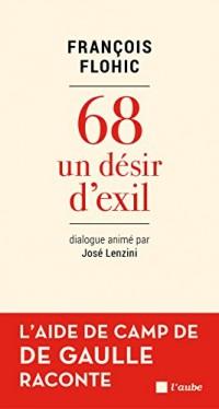 68, côté De Gaulle: L'aide de camp du Général témoigne