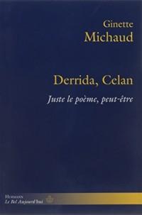 Derrida Celan: Juste le poème, peut-être