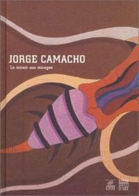 Jorge Camacho : Le miroir aux mirages