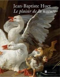 Jean-Baptiste Huet : Le plaisir de la nature