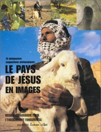 Le pays de Jésus en images : Recueil pédagogique pour l'enseignement fondamental