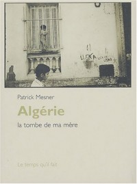 Algérie : La tombe de ma mère