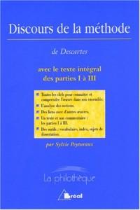 Discours de la méthode de René Descartes avec le texte intégral des parties I à III