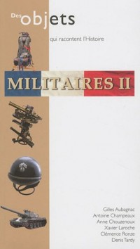 Militaires 2 : Des objets qui racontent l'histoire