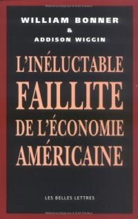 L'inéluctable faillite de l'économie américaine