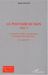 Le pouvoir du don. Tome 1, Le paradoxe d'une communication d'entreprise par le mécénat : les années 80
