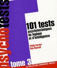 101 Tests psychotechniques de logique et d'intelligence : Tome 3
