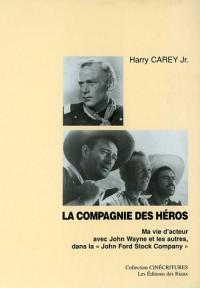 La compagnie des héros : Ma vie d'acteur avec John Wayne et les autres, dans la