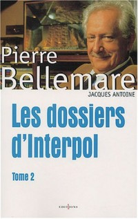Les Dossiers d'Interpol, tome 2