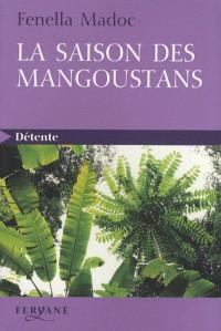 La saison des mangoustans