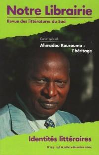 155-156- Identites Litteraires/ Cahier Special Ahmadou Kourouma : l'He