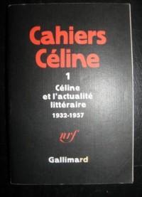 Cahiers Céline, tome 1 : Céline et l'actualité littéraire, 1932-1957