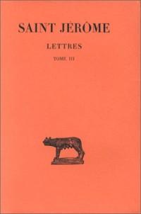 Correspondance, tome 3, lettres LIII-LXX