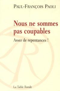 Nous ne sommes pas coupables : Assez de repentances !