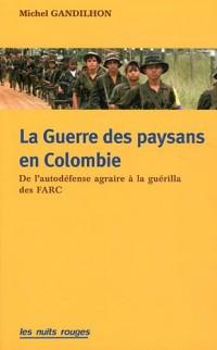 La guerre des paysans en Colombie. De l'autodéfense agraire à la guérilla des farc