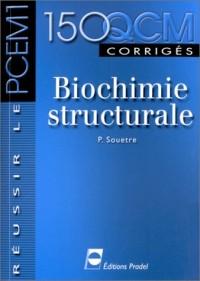Biochimie structurale. : 150 QCM corrigés