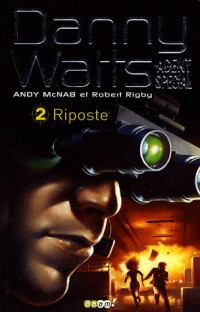 Danny Watts agent spécial, Tome 2 : Riposte