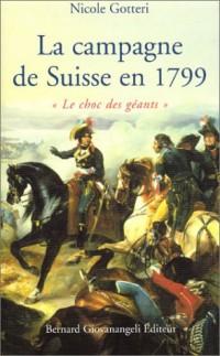 La Campagne de Suisse en 1799 : « Le Choc des géants »