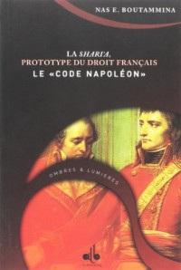 Shari'a Prototype du Droit Français - le Code Napoleon, (la)