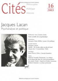 Cités, numéro 16 - 2003 : Jacques Lacan : Psychanalyse et politique