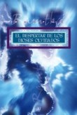 El despertar de los dioses olvidados / The Awakening of the Forgotten Gods