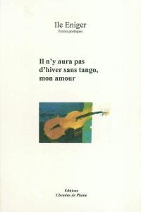 Il n'y aura pas d'hiver sans tango, mon amour