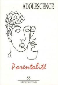 Adolescence, N° 55 : Parentalité