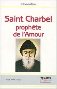 Saint Charbel, prophète de l'Amour : Le silence, la croix et le salut