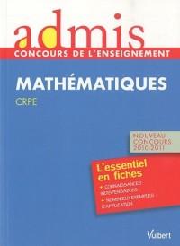 Concours de professeur des écoles - Epreuve de mathématiques - Admis - Essentiel en fiches - Nouveau concours 2010/2011