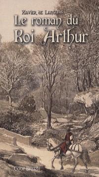 Le roman du roi Arthur