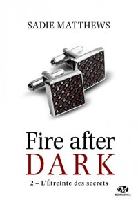 La Trilogie Fire After Dark, T2 : L'Étreinte des secrets