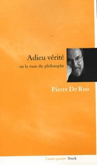 Adieu vérité : Ou la ruse du philosophe