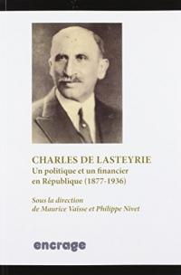 Charles de Lasteyrie : Un politique et un financier en République (1877-1936)