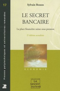 Le secret bancaire : La place financière suisse sous pression