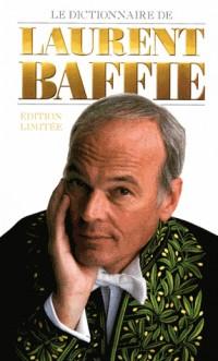 Le dictionnaire de Laurent Baffie (Edition limitée)