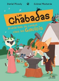 Les Chabadas, Tome 9 : Branle-bas de combat chez les gaulois
