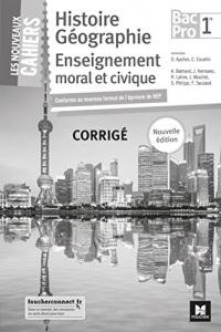 Les nouveaux cahiers - Histoire-Géographie-EMC 1re BAC PRO - Éd. 2018 - Corrigé