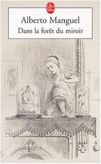 Dans la forêt du miroir : Essai sur les mots et sur le monde