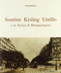 Soutine, Kisling, Utrillo e la Parigi di Montparnasse